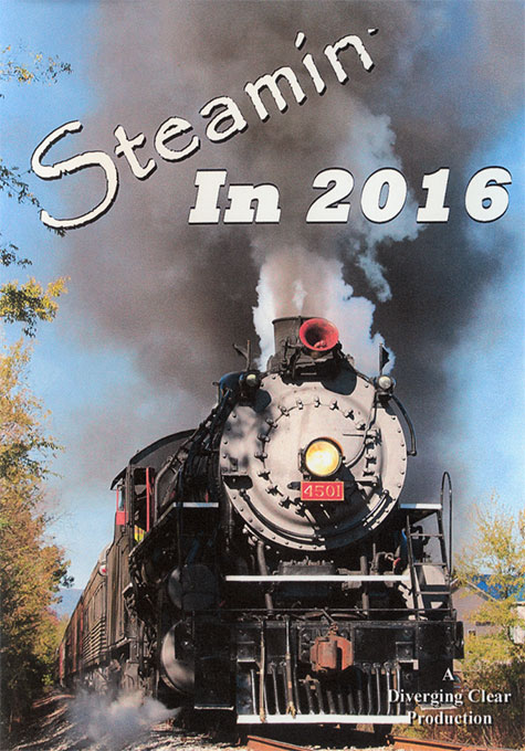 Steamin in 2016 DVD Train Video Diverging Clear Productions DC-2016