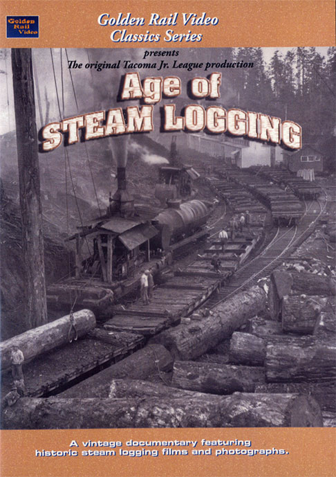Age of Steam Logging Train Video Golden Rail Video GRV-AGE 618404000627