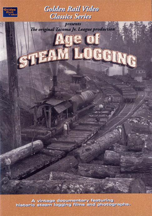 Age of Steam Logging Golden Rail Video GRV-AGE 618404000627