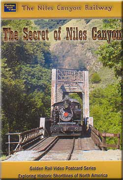 The Niles Canyon Railway - Secrets of Niles Canyon Golden Rail Video GRV-NC