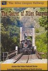 The Niles Canyon Railway - Secrets of Niles Canyon
