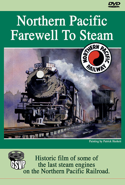 Northern Pacific - Farewell to Steam - Greg Scholl Video Productions Greg Scholl Video Productions GSVP-11 604435010391
