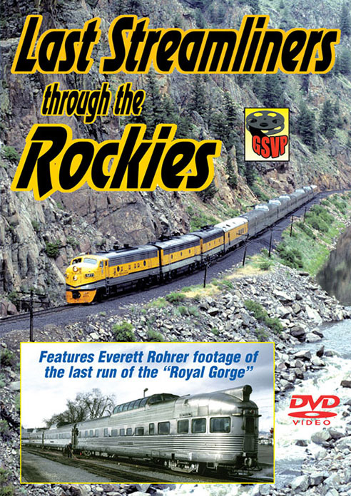 Last Streamliners Through the Rockies on DVD by Greg Scholl Greg Scholl Video Productions GSVP-139 604435013996