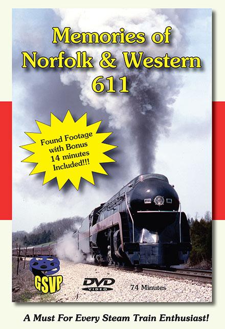Memories of Norfolk & Western 611 - Greg Scholl Video Productions Train Video Greg Scholl Video Productions GSVP-19