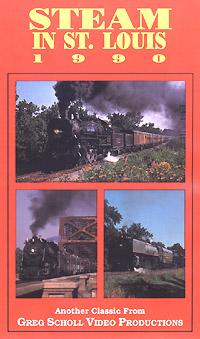 Steam in St Louis 1990 - Greg Scholl Video Productions Greg Scholl Video Productions GSVP-25