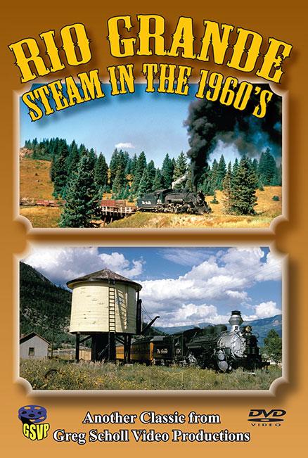 Rio Grande Steam in the 1960s - Greg Scholl Video Productions Greg Scholl Video Productions GSVP-3