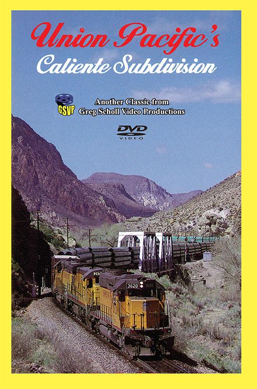 Union Pacifics Caliente Division - Greg Scholl Video Productions Greg Scholl Video Productions GSVP-33
