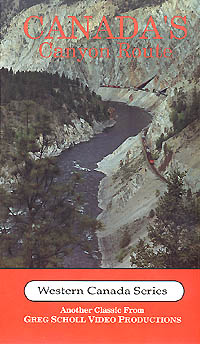 Canadas Canyon Route on DVD by Greg Scholl Greg Scholl Video Productions GSVP-35