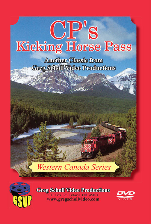 CPs Kicking Horse Pass on DVD by Greg Scholl Train Video Greg Scholl Video Productions GSVP-36