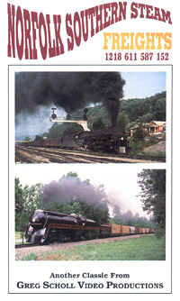 Norfolk Southern Steam Freights on DVD by Greg Scholl Greg Scholl Video Productions GSVP-39