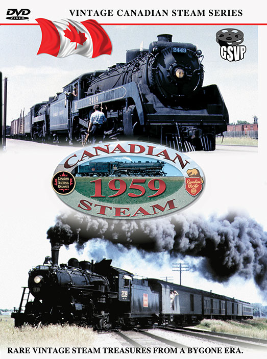 Canadian Steam 1959 - Greg Scholl Video Productions Train Video Greg Scholl Video Productions GSVP-9 604435011299
