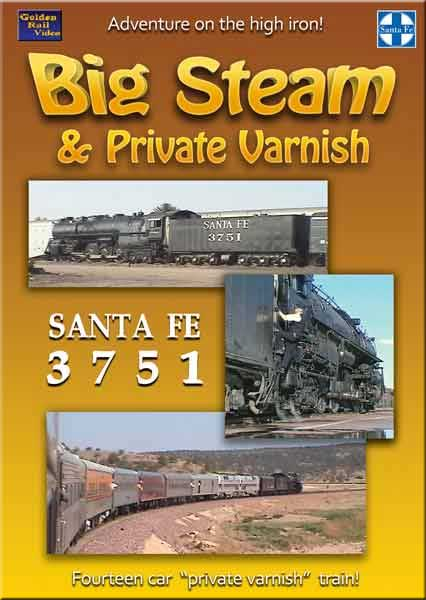 Big Steam & Private Varnish Santa Fe 3751 DVD Golden Rail Video GRV-BIGSTEAM 618404001365