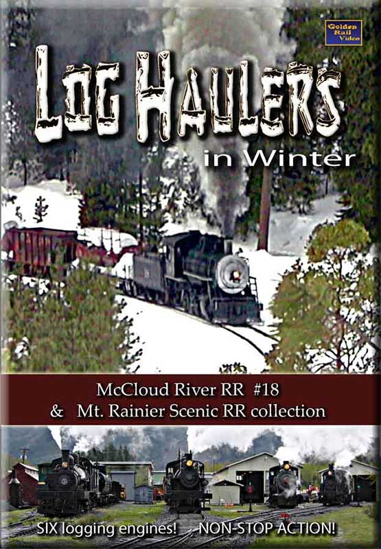 Log Haulers in Winter DVD Golden Rail Video GRV-LOG 618404001525