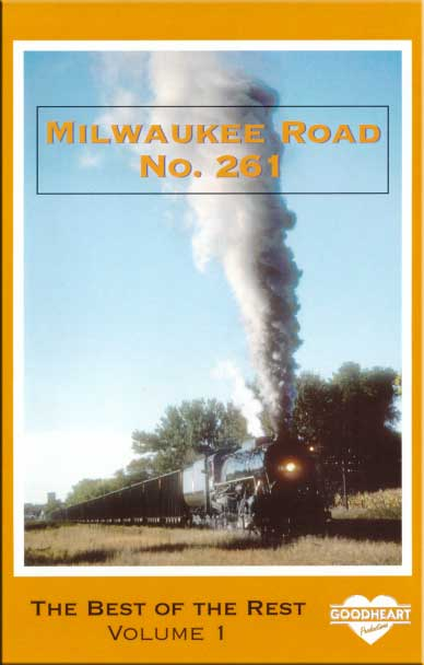 Milwaukee Road No. 261 The Best of the Rest Vol 1 DVD Train Video Goodheart Productions 261-BEST1-DVD