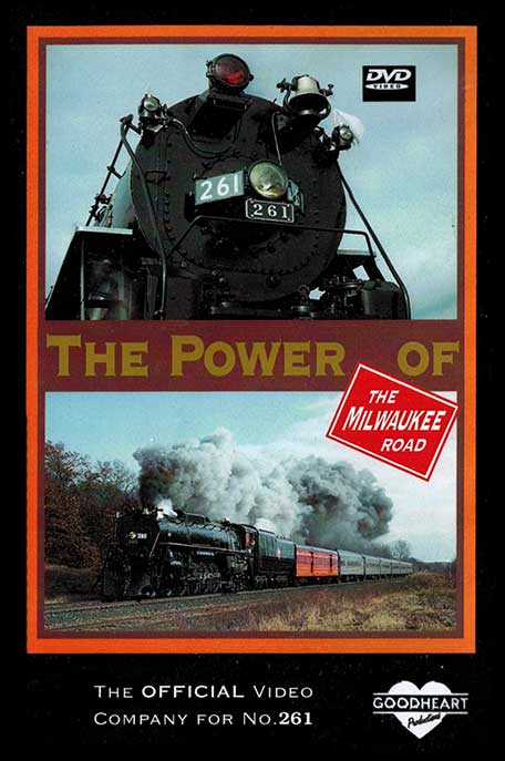261 The Power of The Milwaukee Road DVD Train Video Goodheart Productions 261-POMR