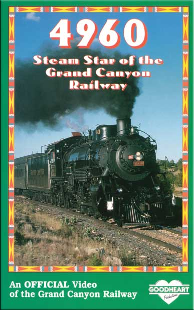 4960 Steam Star of the Grand Canyon Railway DVD Train Video Goodheart Productions 4960-GC-DVD