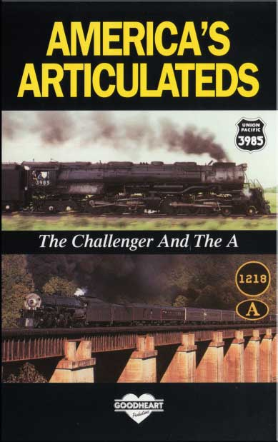Americas Articulated - The Challenger and the A DVD Train Video Goodheart Productions ARTICULATEDS-DVD