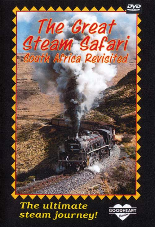 Great Steam Safari South Africa Revisted DVD Goodheart Productions GH-GSS