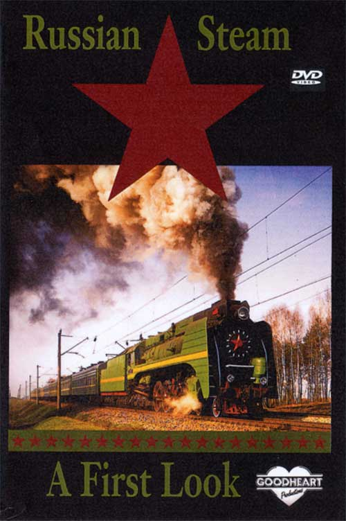 Russian Steam - A First Look DVD Goodheart Productions GH-RS