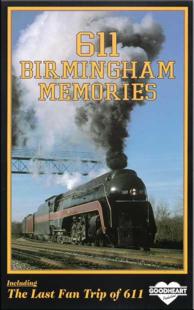 611 Birmingham Memories DVD Train Video Goodheart Productions NW-611BHAM-DVD