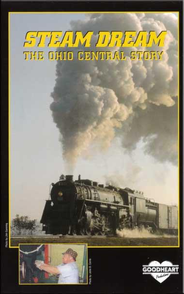 Steam Dream - The Ohio Central Story DVD Goodheart Productions OC-DREAM-DVD