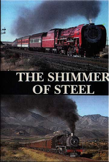 The Shimmer of Steel - South African Steam DVD Train Video Goodheart Productions SAR-SHIMMER-DVD