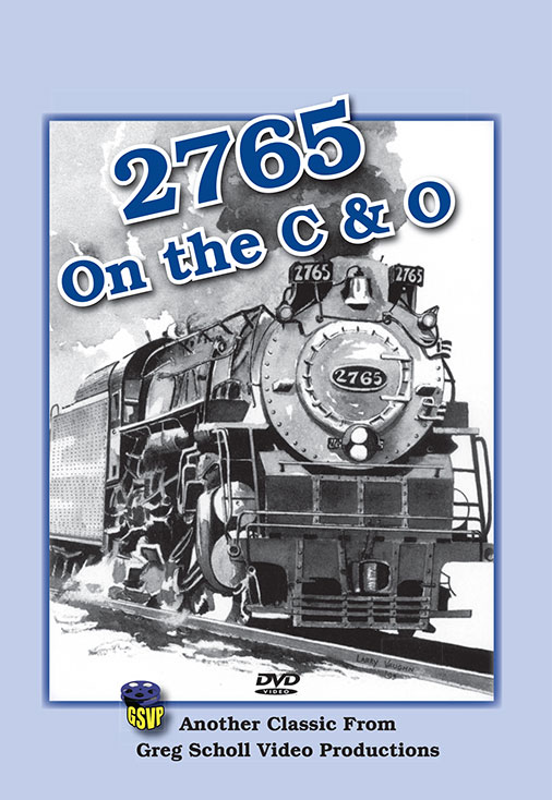 2765 On the C and O DVD Greg Scholl Train Video Greg Scholl Video Productions CO2765