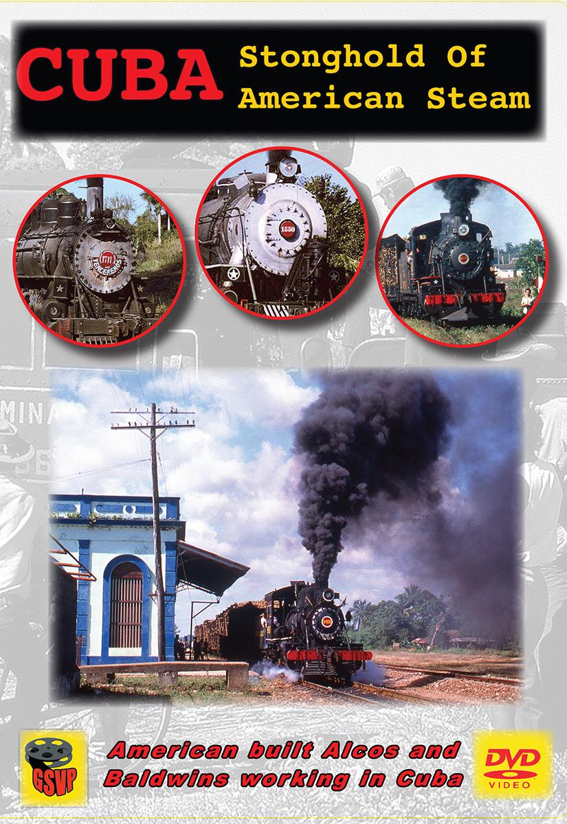 Cuba Mainline Steam Parade DVD Greg Scholl Video Productions GSVP-210 604435020796
