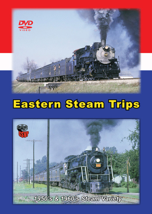 Eastern Steam Trips 1950-1960s Variety DVD Train Video Greg Scholl Video Productions GSVP-097 604435009791
