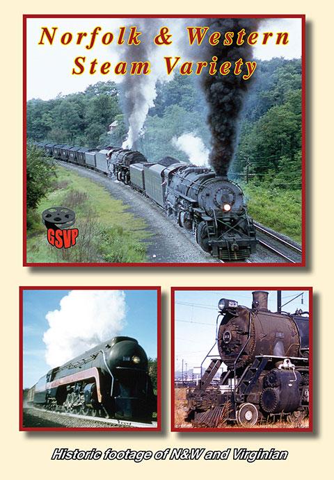 Norfolk & Western Steam Variety DVD Greg Scholl Video Productions GSVP-011 604435001191