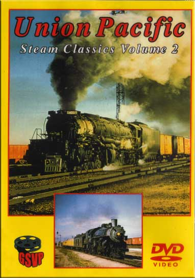 Union Pacific Steam Classics Volume 2 DVD Greg Scholl Video Productions GSVP-020 604435002099