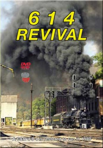 614 Revival - C&O - DVD Train Video Greg Scholl Video Productions GSVP-036 604435003690