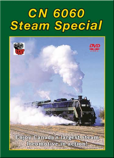 CN 6060 Steam Special DVD Train Video Greg Scholl Video Productions GSVP-044 604435004499