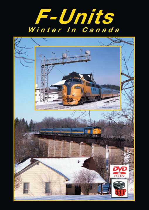 F-Units Winter in Canada DVD Train Video Greg Scholl Video Productions GSVP-055 604435005595