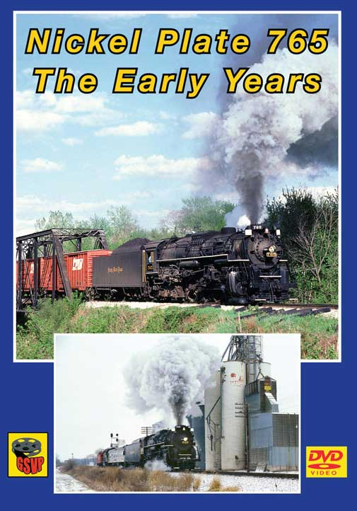 Nickel Plate 765 The Early Years DVD Train Video Greg Scholl Video Productions GSVP-056 604435005694
