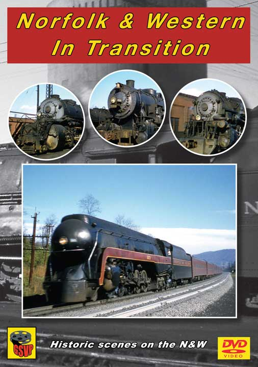 Norfolk & Western In Transition DVD Train Video Greg Scholl Video Productions GSVP-058 604435005892