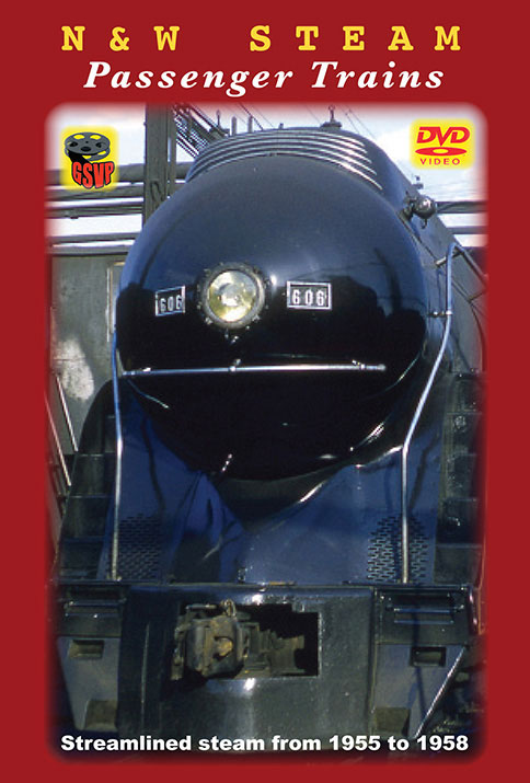 Norfolk & Western Steam Passenger Trains DVD Train Video Greg Scholl Video Productions GSVP-095 604435009593