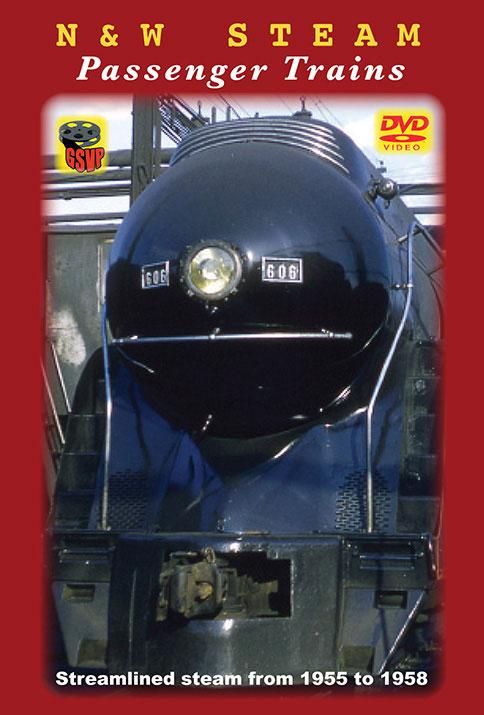 Norfolk & Western Steam Passenger Trains DVD Greg Scholl Video Productions GSVP-095 604435009593