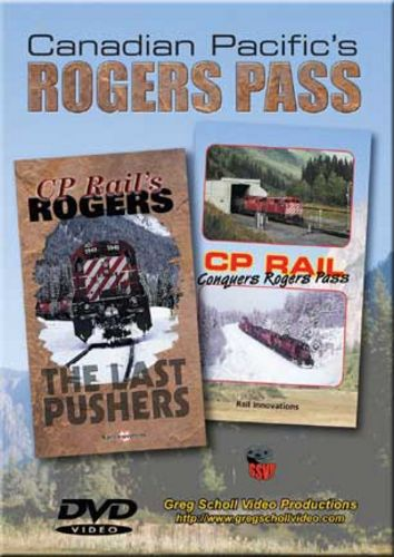 Canadian Pacifics Rogers Pass on DVD Greg Scholl Video Productions ROGERSP