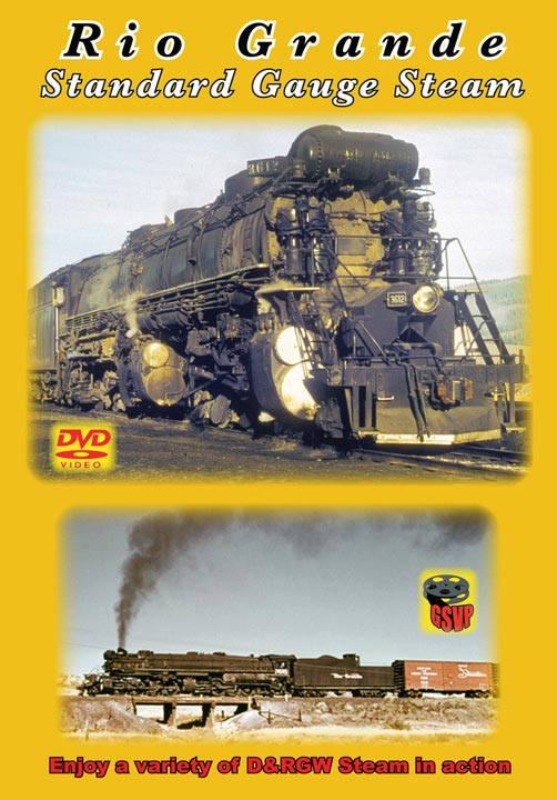 Rio Grande Standard Gauge Steam DVD Train Video Greg Scholl Video Productions GSVP-085 604435008596