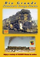 Rio Grande Standard Gauge Steam DVD