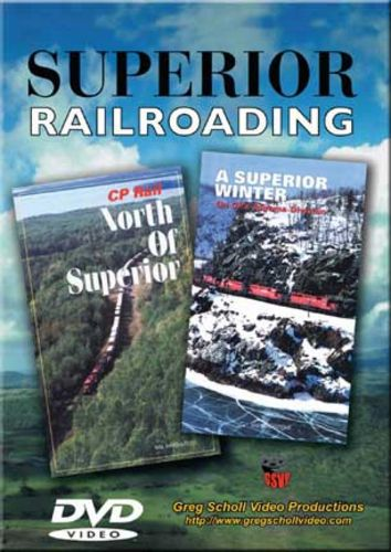Superior Railroading on DVD Train Video Greg Scholl Video Productions SUPERIOR