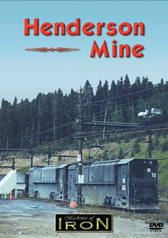 Henderson Mine on DVD by Machines of Iron Train Video Machines of Iron HMINEDR