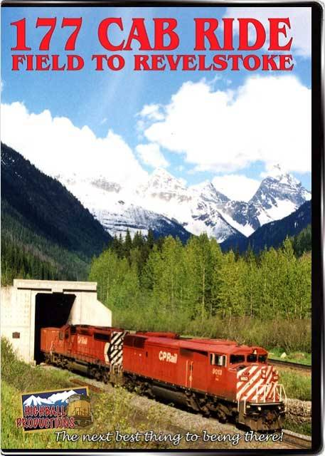 177 Cab Ride - Field to Revelstoke on a Canadian Pacific Priority Intermodal Train DVD Highball Productions 177CR
