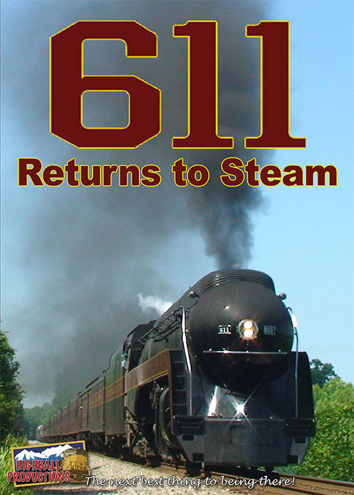 611 Returns to Steam DVD Highball Productions 611RTS
