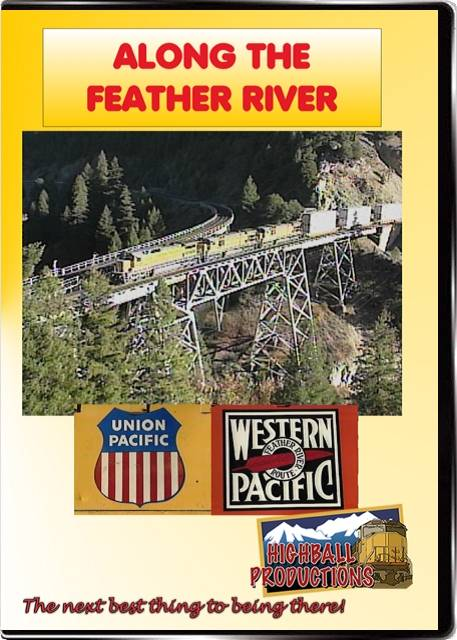 Along the Feather River - BNSF and Union Pacific on former Western Pacific rails DVD Train Video Highball Productions ATFR