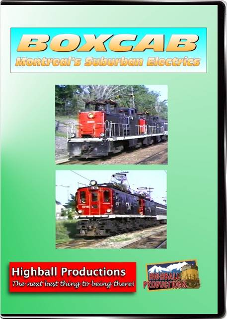 Boxcab - Montreals Suburban Electrics DVD Train Video Highball Productions BOXC-DVD