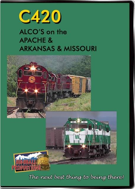 C420-Alcos On the Apache and the Arkansas & Missouri DVD Train Video Highball Productions C420-DVD