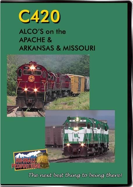 C420-Alcos On the Apache and the Arkansas & Missouri DVD Highball Productions C420-DVD