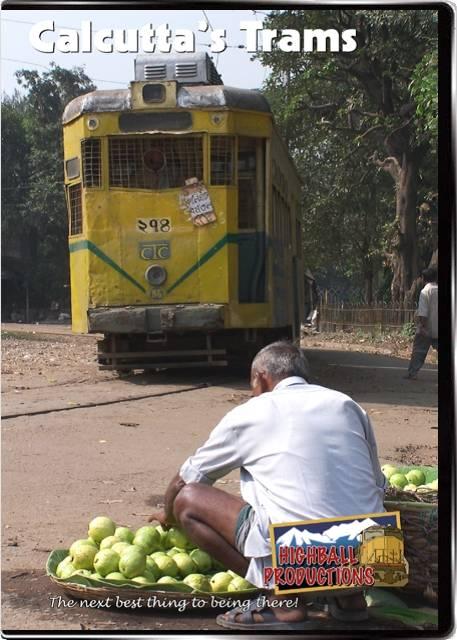 Calcuttas Trams DVD Highball Productions CALC-DVD